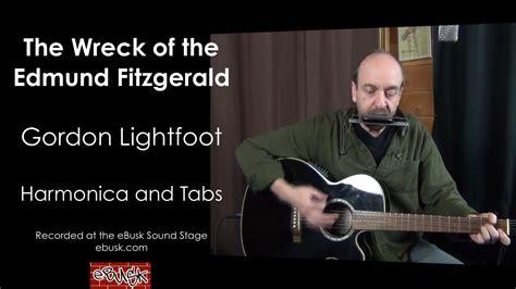 wreck of the edmund fitzgerald gordon lightfoot song lyrics wreck of the edmund fitzgerald harmonica lesson youtube