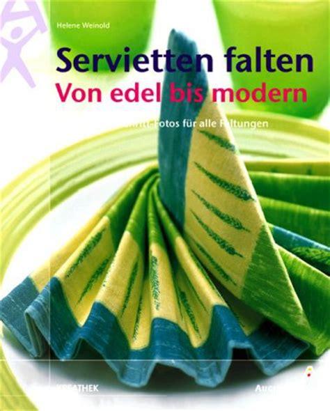 Servietten Falten Modern by Servietten Falten Edel Bis Modern Helene Weinold