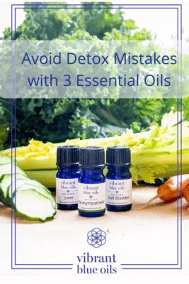 Essential Oils For Detox Brain by Essential Oils For Detoxification Avoid Detox Mistakes