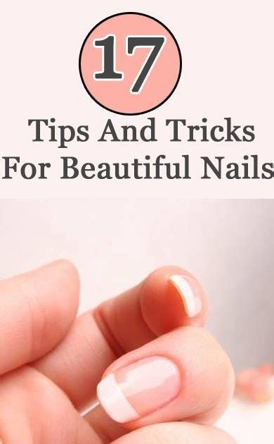 20 best beauty tips and tricks for women fitness and beauty 17 tips and tricks for beautiful nails