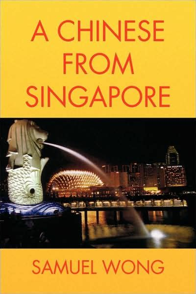 Barnes Singapore A Chinese From Singapore By Samuel Wong Paperback