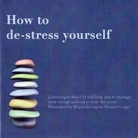 how to de stress you cat how to de stress yourself cd