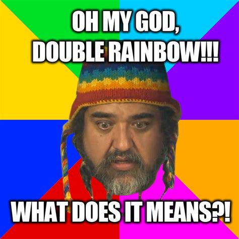 Double Meme - doubl rainbow double rainbow know your meme