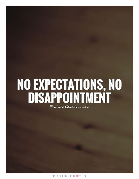 Quotes No Expectations no expectations no disappointments quotes quotesgram