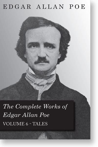 edgar allan poe biography facts the complete works of edgar allan poe volume 6