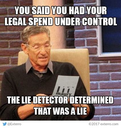 Maury Lie Detector Meme - maury s legal spend meme