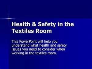 ppt health safety in the textiles room powerpoint