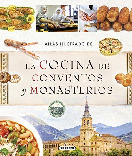 leer libro de texto atlas ilustrado de la leer libro atlas ilustrado de la cocina de conventos y monasterios descargar libroslandia