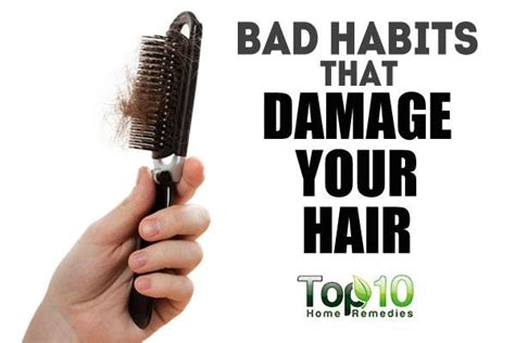 Bad Habits That Can Ruin Your by Top 10 Bad Habits That Damage Your Hair Top 10 Home Remedies