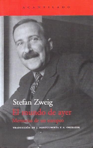 el mundo de ayer memorias de un europeo zweig stefan sinopsis del libro rese 241 as criticas