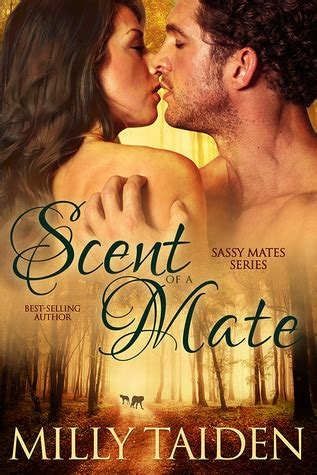 alpha s bite books scent of a mate sassy mates 1 by milly taiden