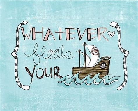 whatever floats your boat definition 55 best nautical quotes images on pinterest nautical