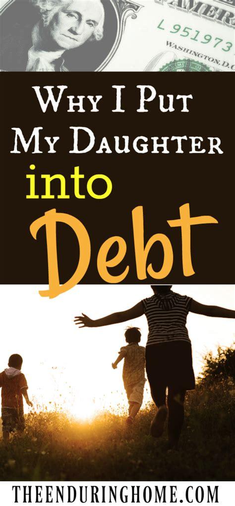 put  daughter  debt  enduring home