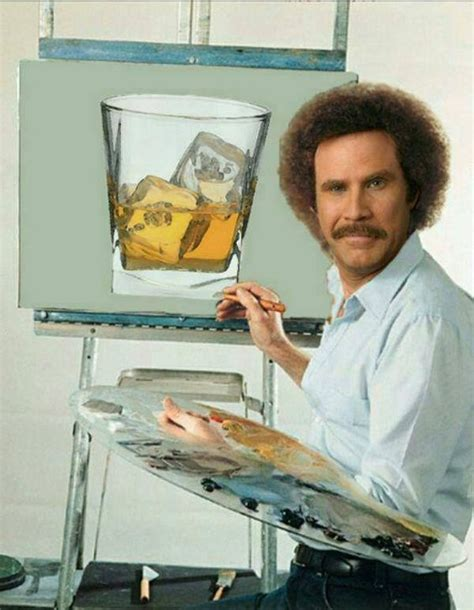 Ron Burgundy Scotch Meme - scotch will ferrell and bob ross on pinterest