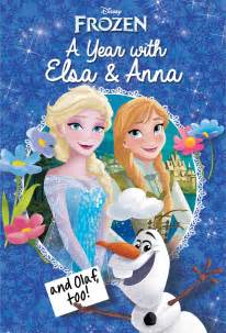 disney frozen a year with elsa amp anna and olaf too