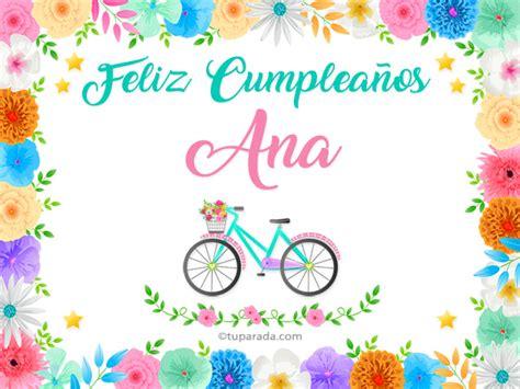 imagenes de feliz cumpleaños ana tarjetas de cumplea 241 os con nombre ana postales cumplea 241 os ana