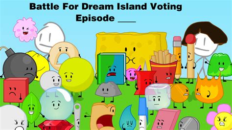 dream fearlessly fan vote image bfdi a voting title png battle for dream island