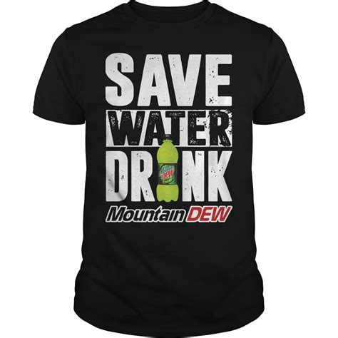 Hoodie Save Water Drink official save water drink mountain dew shirt hoodie and