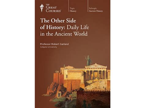 the other side of the other side of history daily life in the ancient world the great courses