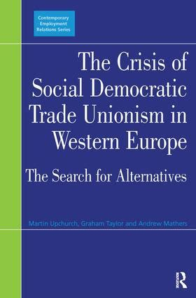 the politics of crisis in europe books the crisis of social democratic trade unionism in western