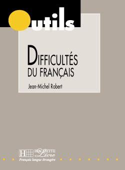 difficultes expliquees du francais for 209033701x outils les difficult 233 s du fran 231 ais