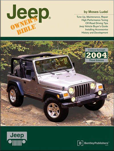 jeep models 2004 jeep owner s bible service repair all models up to 2004