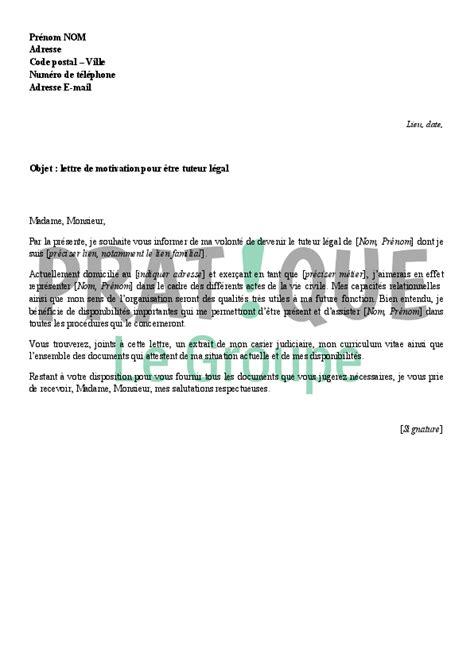Lettre De Motivation Pour Demande De Visa Au Canada Lettre De Motivation Pour 234 Tre Tuteur L 233 Gal Pratique Fr