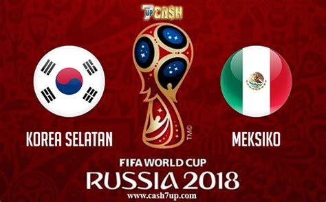prediksi korea selatan vs meksiko 23 juni 2018 piala