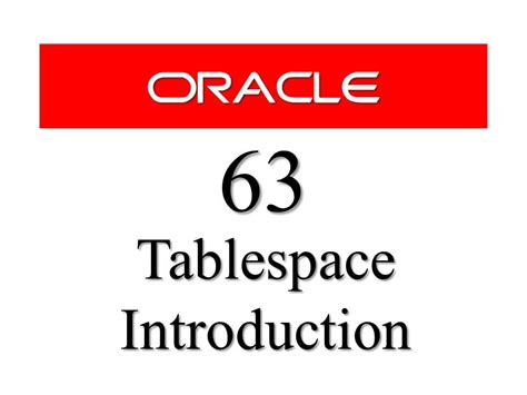oracle tutorial introduction oracle database tutorial 63 introduction to tablespace