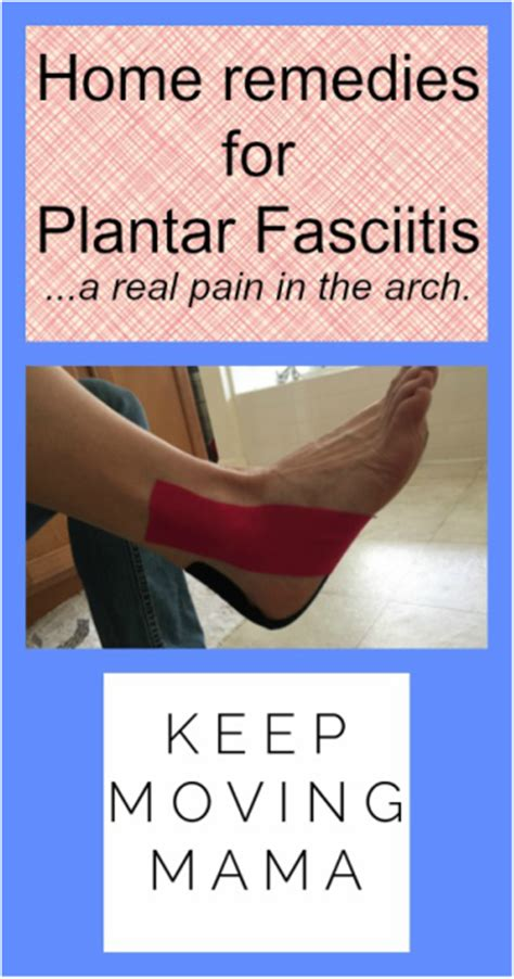 home remedy s for plantar fasciitis keep moving
