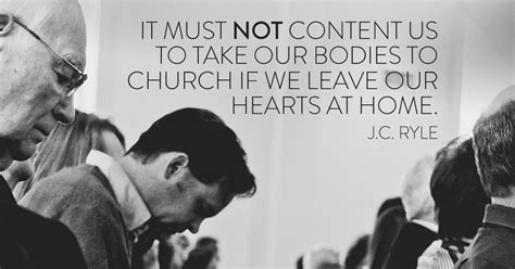 it must not content us to take our bodies to church if we