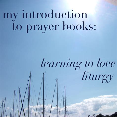 my introduction to literature my introduction to prayer books learning to liturgy