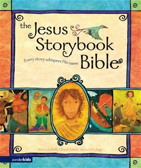 bible story picture books the bestsellers the jesus storybook bible tim challies