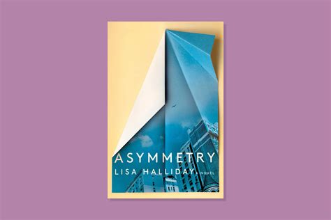 asymmetry a novel books halliday s quot asymmetry quot is an emotional debut novel time