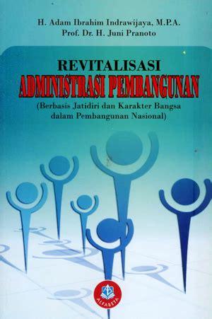Administrasi Pembangunan 1 buku revitalisasi administrasi pembangunan penerbit alfabeta