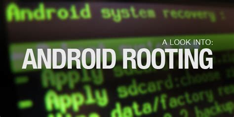 rooting android how to root android smartphone or tablet beginner s guide