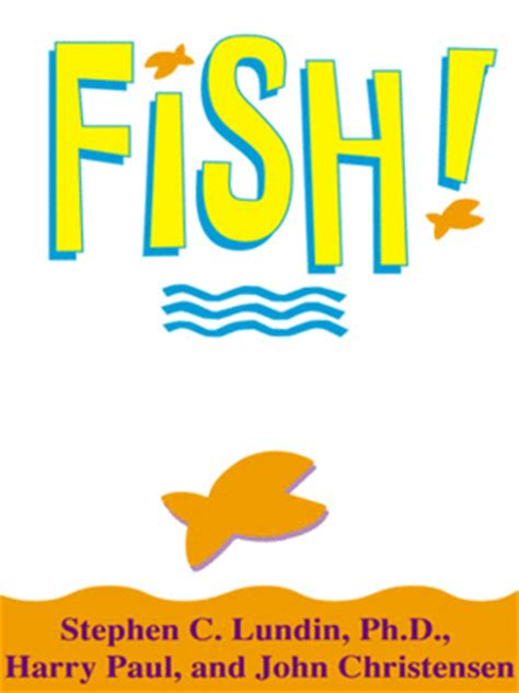 pdf libro fish a remarkable way to oebboost morale and improve results descargar fish by stephen c lundin ph d harry paul and john christensen 183 overdrive ebooks