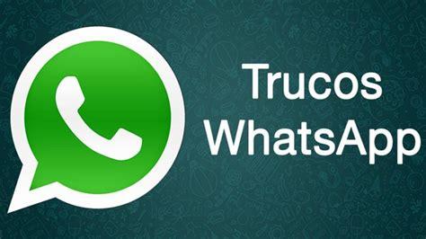 imagenes x whatsapp whatsapp trucos para aprovechar mejor la app de mensajer 237 a