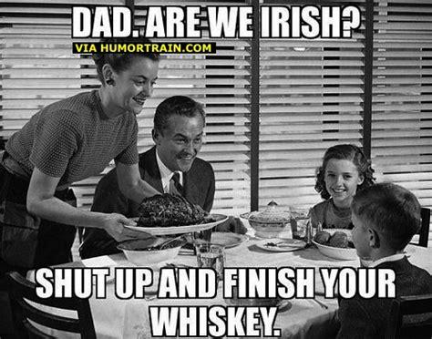 Funny Irish Memes - funny meme dad are we irish jokes memes pictures