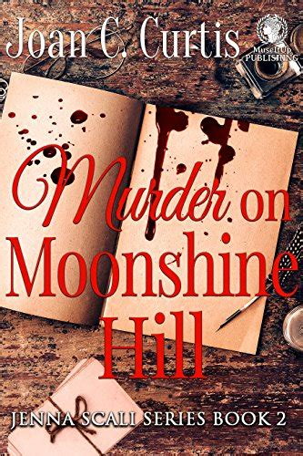 murder on moonshine hill by joan c curtis