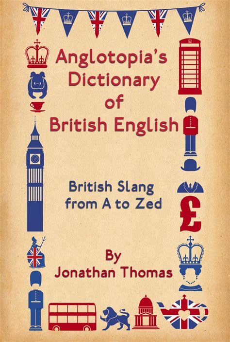 a dictionary of slang t english slang and british slang