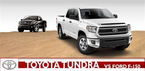 Toyota Tundra Vs F150 Toyota Tundra Vs Ford F150 Vehicle Comparison Wichita
