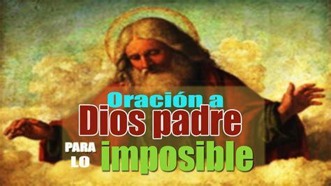 imagenes de dios un milagro oraci 211 n a dios padre para lo imposible youtube