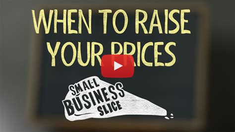 Raising For A Much Smaller Price by When To Raise Prices In A Small Business