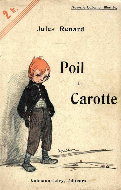 poil de carotte de je lis des livres poil de carotte jules renard