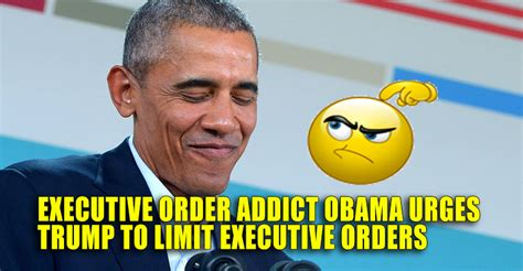 the 1461 president obamas executive orders seriously executive order addict obama urges trump to
