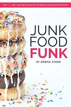 How To Detox Junk Food And Start Being Healthy by 1000 Images About Calorie Worthy Food On