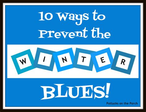 7 Ways To Eliminate Winter Blues by Potlucks On The Porch 10 Ways To Prevent The Winter Blues