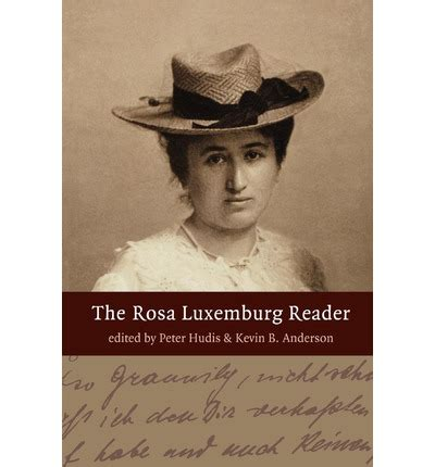 the rosa luxemburg reader kevin anderson 9781583671030