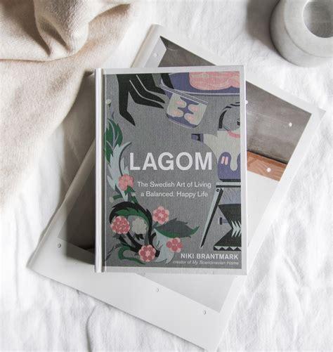 0008260109 lagom the swedish art of lagom the swedish art of living a balanced happy life